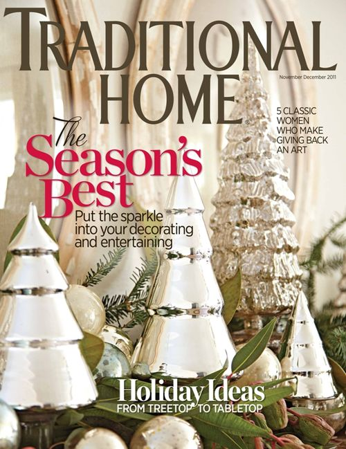 "Traditional Home, November/December 2011 ""It's a Wonderful Life"" (pgs. 112-121)"